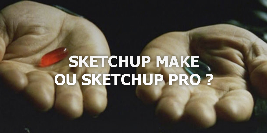 Sketchup Make ou Sketchup Pro