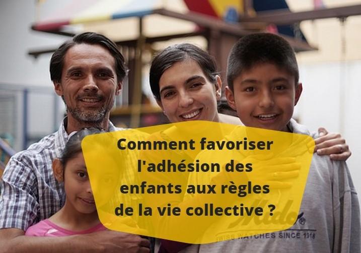 Comment favoriser l'adhésion des enfants aux règles de la vie collective