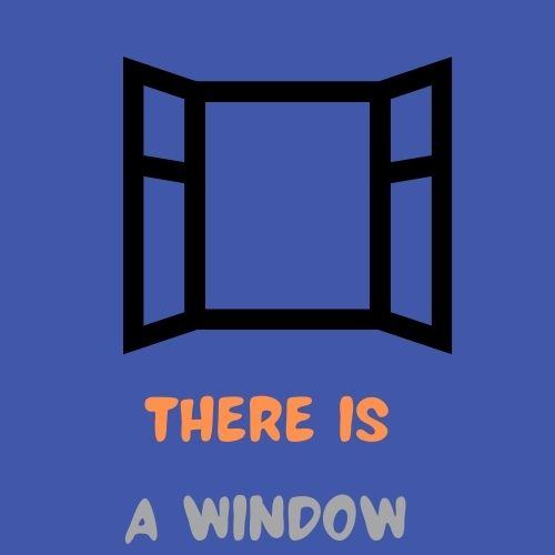 there is a window