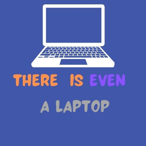 There is even a laptop