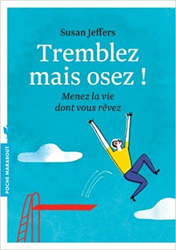"""Couverture du livre """"Tremblez mais osez!: menez la vie dont vous rêvez!"""""""