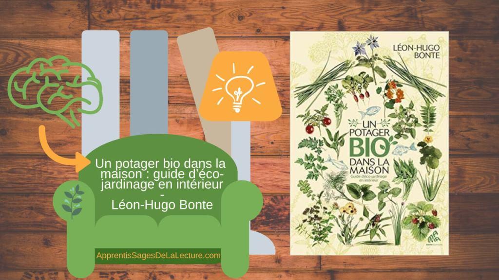 Pratique méditative - Un potager bio dans la maison: guide d'éco-jardinage en intérieur de Léon-Hugo Bonte