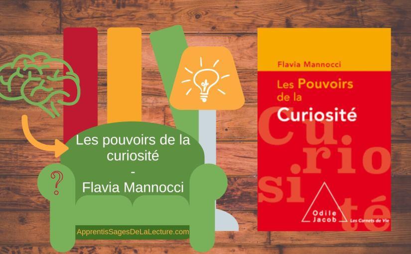 Les pouvoirs de la curiosité - Flavia Mannocci