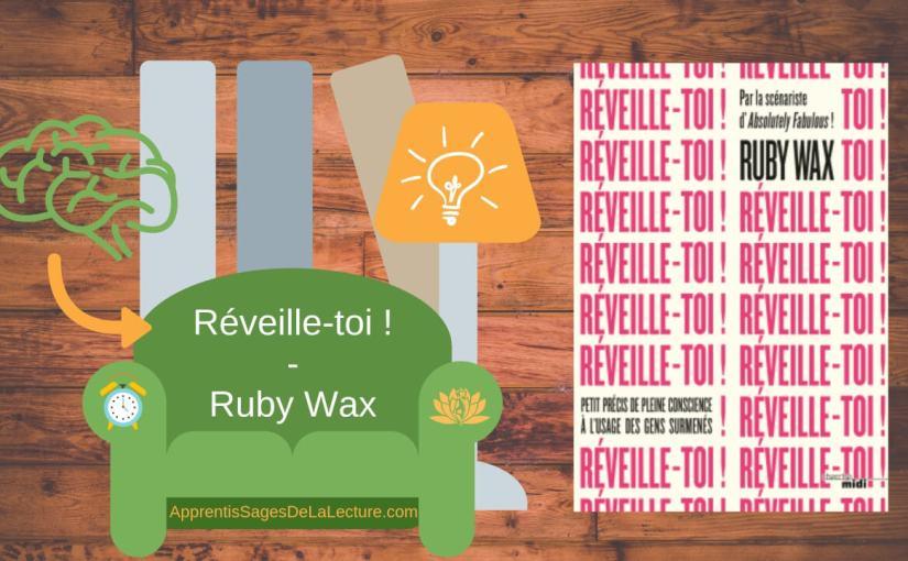 Adopter la pleine conscience avec Réveille-toi de Ruby Wax