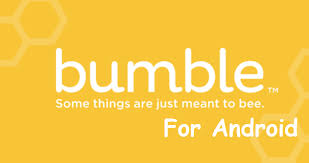 Bumble Apk For Android (Meet, Date & Network)