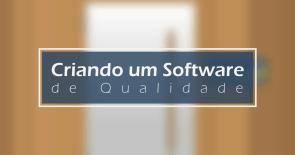 Criando um software de qualidade