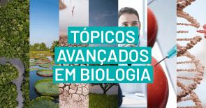 Tópicos avançados em Biologia