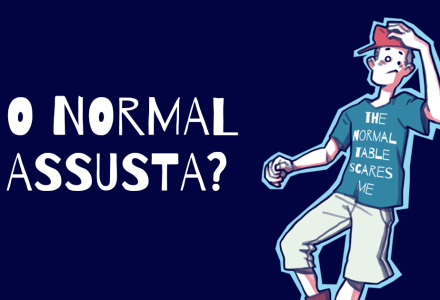 O Normal Assusta?