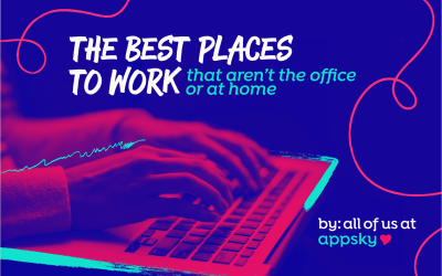 Best Places to work that aren't The Office or at Home