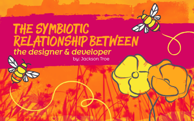 The Symbiotic Relationship between the Designer & Developer