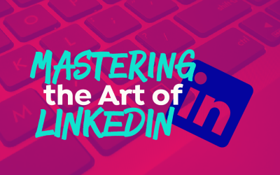 Mastering the Art of LinkedIn