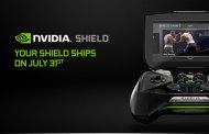 NVIDIA SHIELD to ship on July 31