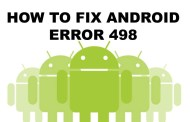 Error 498 in Google Play Store Fixes