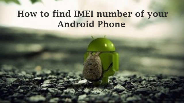 find IMEI number of your Android Phone