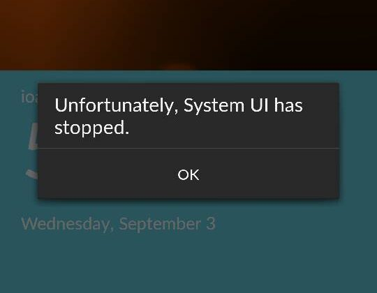 Unfortunately, System UI has stopped Error in Android