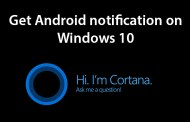 How to get Android notification on Windows 10 with Cortona for Android
