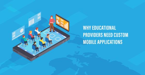Custom Mobile Applications For Educational Providers