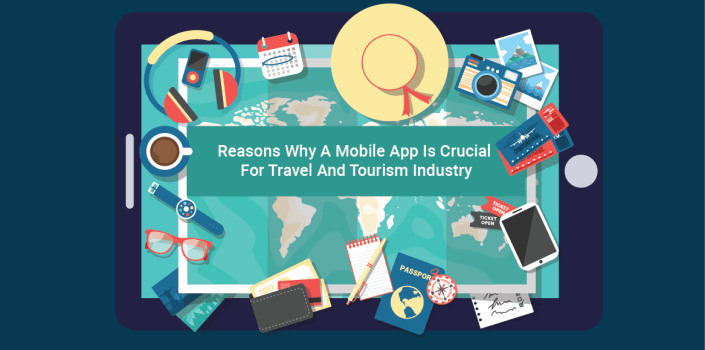 Mobile Apps Are Crucial For Travel And Tourism Industry