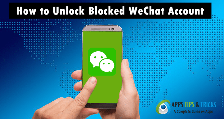 How to Unlock Blocked WeChat Account & Recover WeChat Account