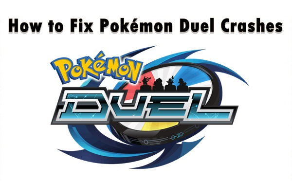 How to Fix Pokémon Duel Crashes on Android and iPhone (Solutions)