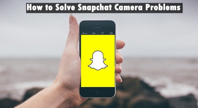 How to Solve Snapchat Camera Problems Snapchat Camera Flash Not Working