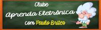 Clube Aprenda Eletrônica de com Paulo Brites