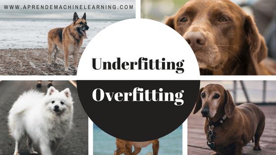 Qué es overfitting y underfitting y cómo solucionarlo