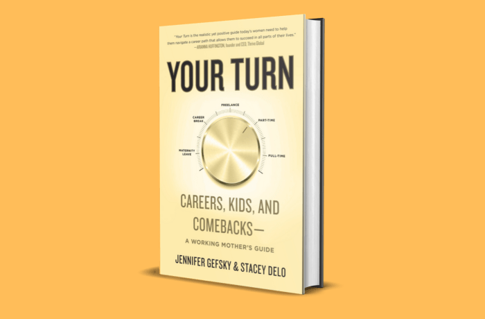 Your Turn: Careers, Kids and Comebacks--A Working Mother's Guide. Book for women navigating career and motherhood and returning to work