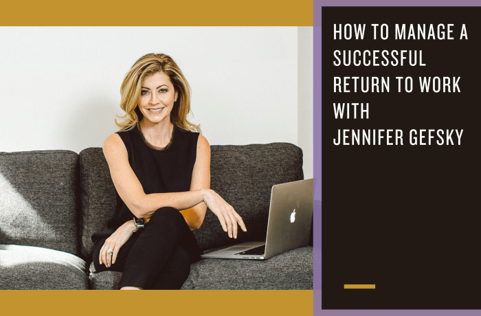 Jennifer Gefsky offers five tips for a successful return to work
