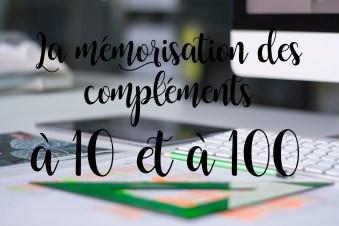mémoriser les compléments à 10 et à 100