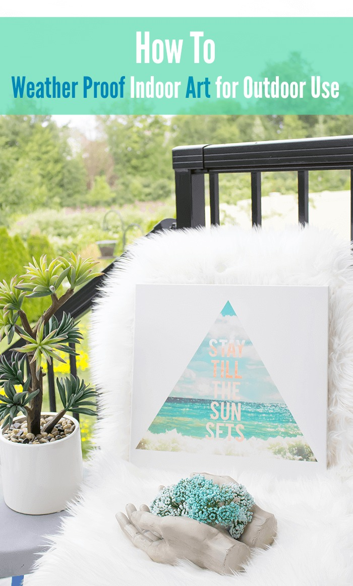 Learn how to weather proof indoor art for outdoor use in this simple, step-by-step tutorial. You won't believe just how easy it is to decorate outdoor spaces with your favourite artistic finds.