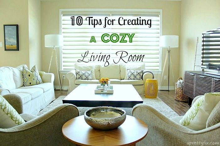 10 Tips For Creating A Cozy Living Room A Pretty Fix