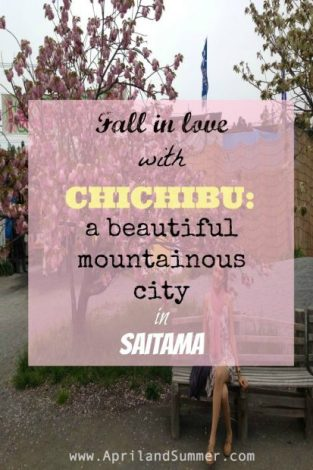 Fall in love with Chichibu - A Beautiful Mountainous City in Saitama