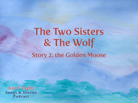 The Two Sisters & The Wolf Story 2: On their way... to the fairy ice skating ball. Will they get there in time? from the April Eight Songs & Stories Podcast at aprileight.com, on itunes and everywhere you listen to podcasts.