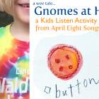 """Gnomes At Home"" a Story and Activity Episode on the April Eight Songs & Stories Podcast"