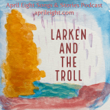 Larken and the Troll