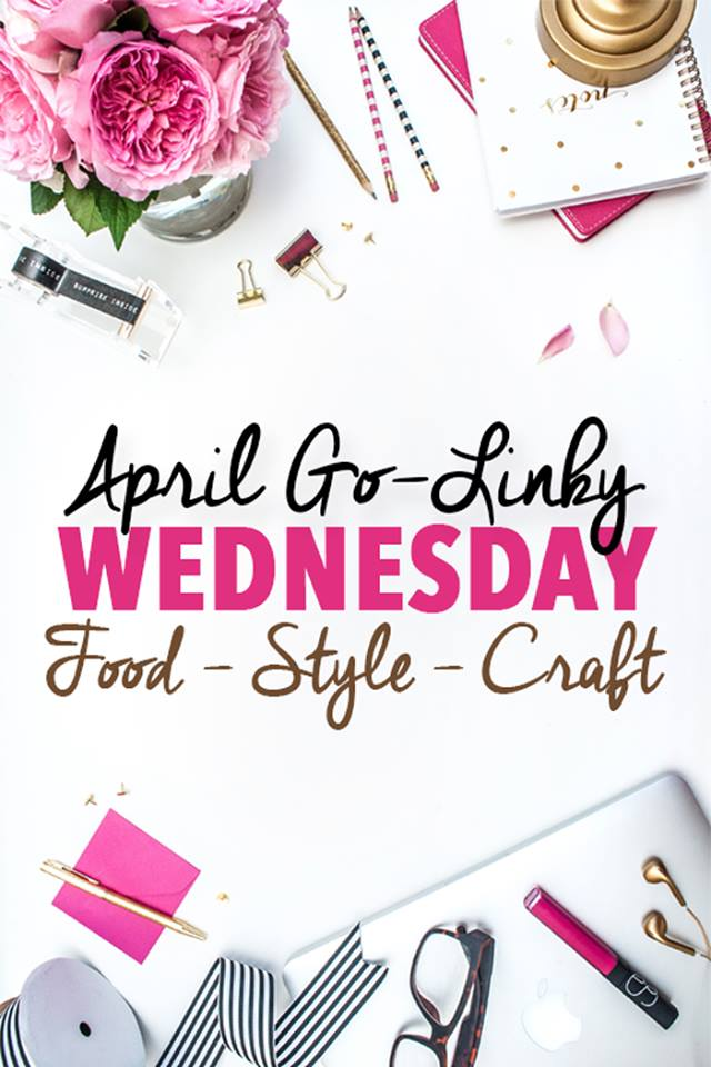 April Go-Linky Food, Style and Craft Party every Wednesday at 7:00 PM.