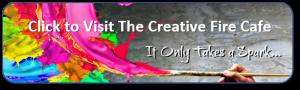 https://www.facebook.com/groups/CreativeFireCafe/