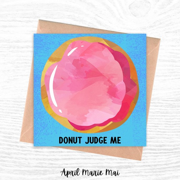 Donut Judge Me Square Printable Greeting Card