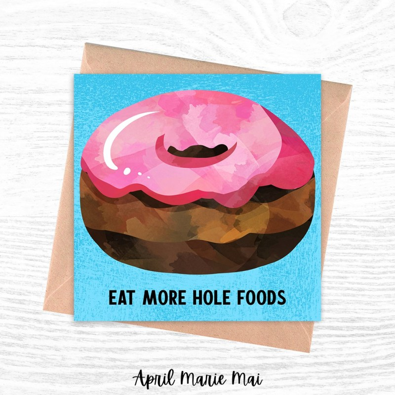 Eat More Hole Foods Donut Square Printable Greeting Card