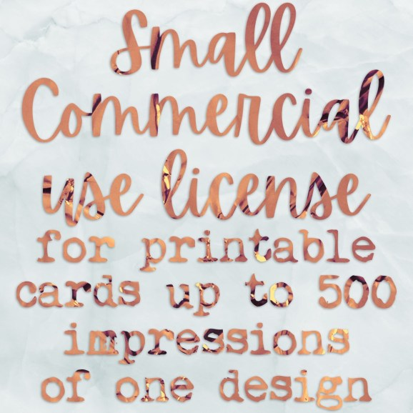 Small Commercial Use License for 1 Printable Greeting Card Design