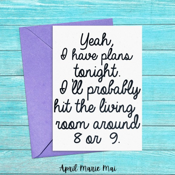 Yeah, I Have Plans Tonight in My Living Room Covid-19 Quarantine Funny Printable Greeting Card