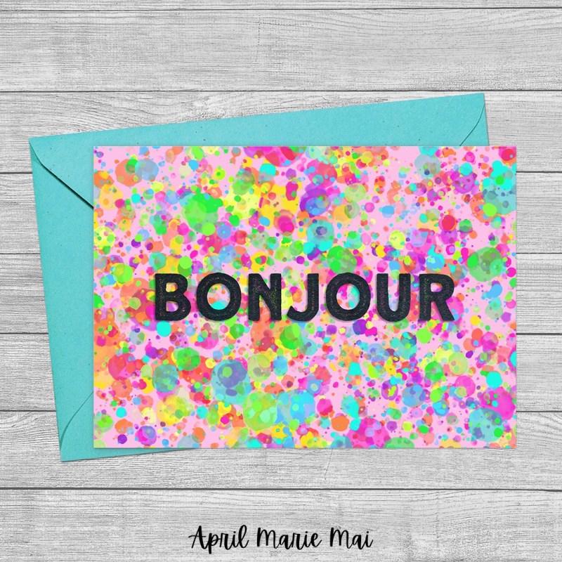 Bonjour, Hello in French Paint Splatter Printable Greeting Card
