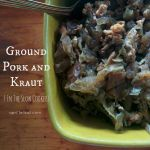 Ground Pork and Kraut {In The Slow Cooker}