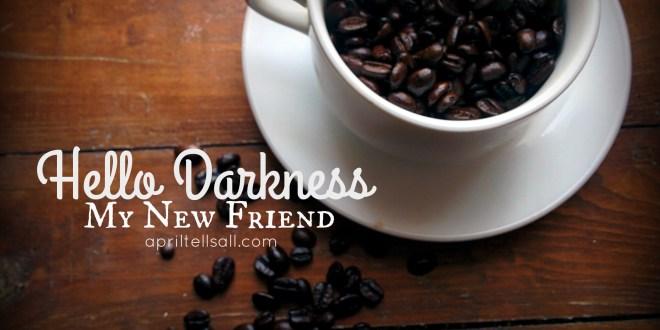 Hello Darkness My New Friend