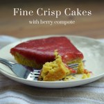 Fine Crisp Cakes {with berry compote}