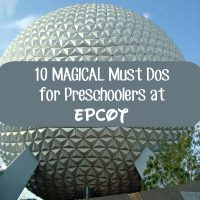 Magical Must Dos for Preschoolers at EPCOT
