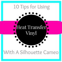 10 Tips for Using Heat Transfer Vinyl with Your Silhouette Cameo