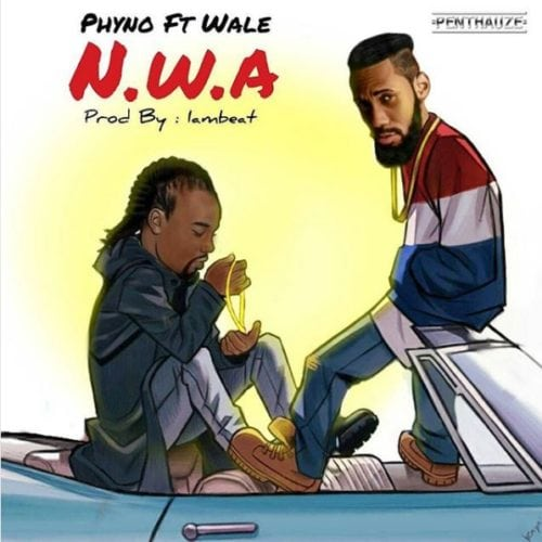 """Download""""N.W.A""""by Phyno ft. Wale"""