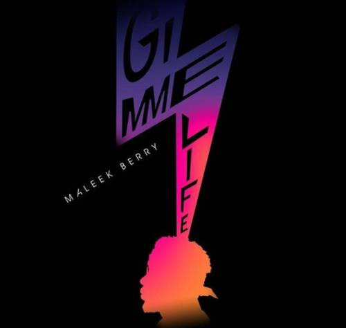 "Download ""Gimme Life"" By Maleek Berry.mp3"